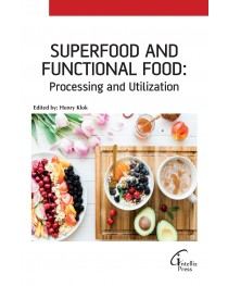 Superfood and Functional Food - Processing and Utilization