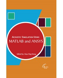 Acoustic Simulation Using MATLAB and ANSYS