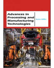 Advances in  Processing and Manufacturing Technologies