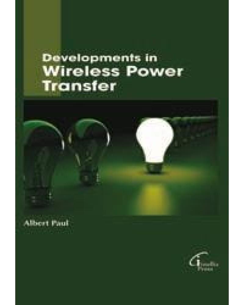 Developments in Wireless Power Transfer