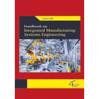 Handbook on Integrated Manufacturing Systems Engineering
