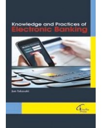 Knowledge and Practices of  Electronic Banking