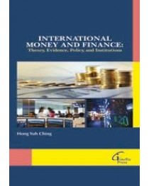 International Money and Finance - Theory, Evidence, Policy, and Institutions
