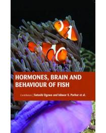 HORMONES, BRAIN AND BEHAVIOUR OF FISH
