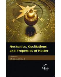 MECHANICS, OSCILLATIONS AND PROPERTIES OF MATTER