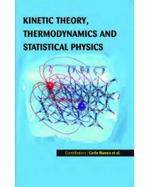 KINETIC THEORY, THERMODYNAMICS AND STATISTICAL PHYSICS